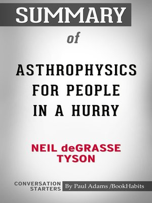 cover image of Summary of Astrophysics for People in a Hurry