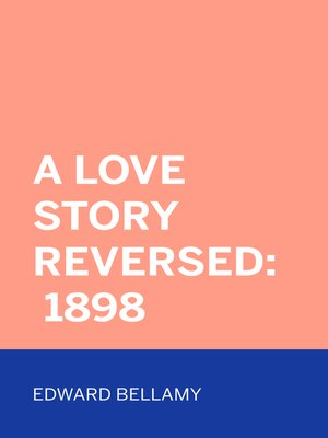 cover image of A Love Story Reversed: 1898