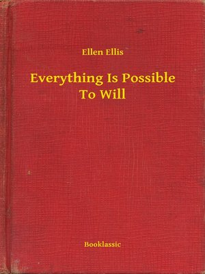 cover image of Everything Is Possible To Will