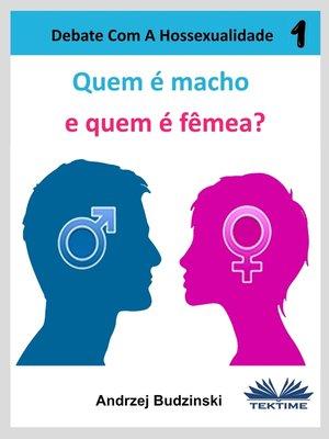 cover image of Quem É Macho E Quem É Fêmea?
