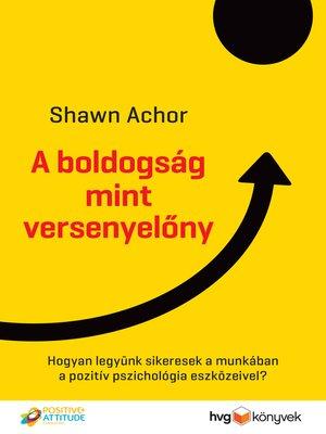 cover image of A boldogság mint versenyelőny