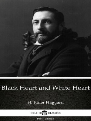cover image of Black Heart and White Heart by H. Rider Haggard - Delphi Classics
