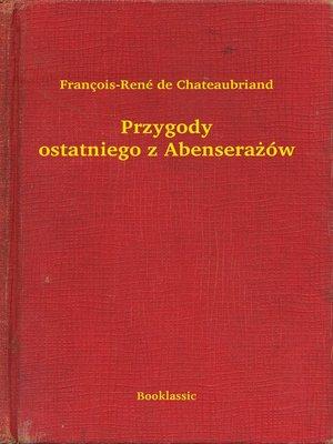 cover image of Przygody ostatniego z Abenserażów