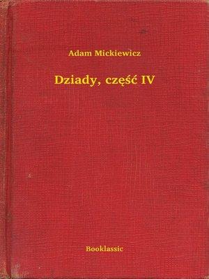 cover image of Dziady, część IV