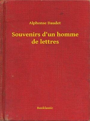 cover image of Souvenirs d'un homme de lettres