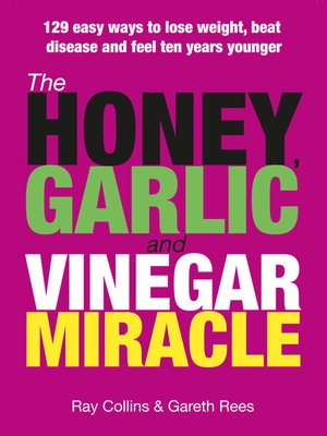 cover image of The Honey, Garlic & Vinegar Miracle