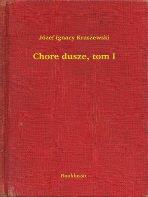 cover image of Chore dusze, tom I