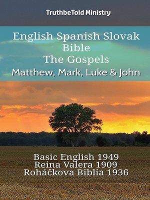 cover image of English Spanish Slovak Bible--The Gospels--Matthew, Mark, Luke & John