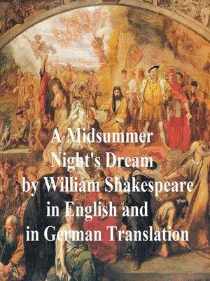 cover image of A Midsummer Night's Dream/ Ein Sommernachtstraum/ Ein St. Johannis Nachts-Traum