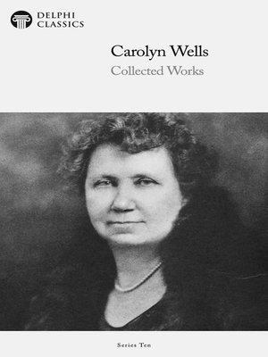 cover image of Delphi Collected Works of Carolyn Wells (Illustrated)