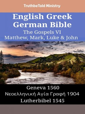 cover image of English Greek German Bible--The Gospels VI--Matthew, Mark, Luke & John