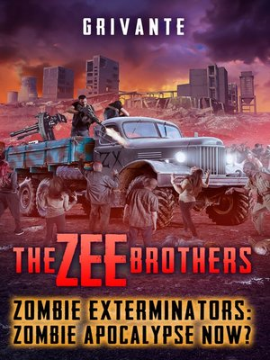 cover image of The Zee Brothers: Zombie Apocalypse Now?