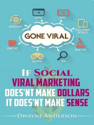 cover image of If Social Viral Marketing Doesn't Make Dollars, it Doesn't Make Sense
