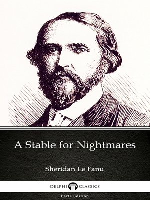 cover image of A Stable for Nightmares by Sheridan Le Fanu--Delphi Classics (Illustrated)