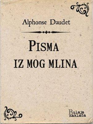 cover image of Pisma iz mog mlina