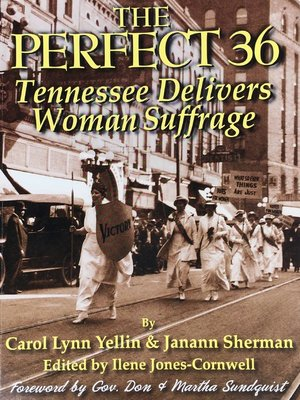 cover image of The Perfect 36: Tennessee Delivers Woman Suffrage