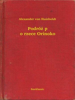 cover image of Podróż po rzece Orinoko