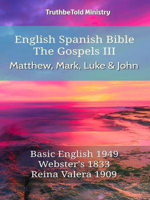 cover image of English Spanish Bible--The Gospels III--Matthew, Mark, Luke and John