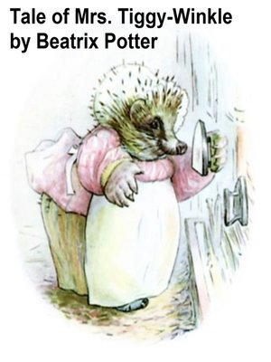 cover image of The Tale of Mrs. Tiggy-Winkle
