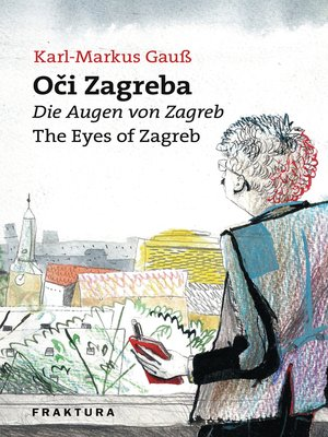 cover image of Oči Zagreba--Die Augen von Zagreb--The Eyes of Zagreb