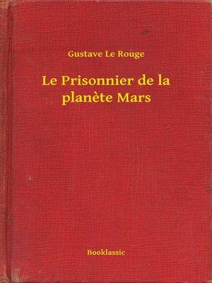 cover image of Le Prisonnier de la planete Mars