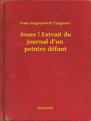 cover image of Assez ! Extrait du journal d'un peintre défunt