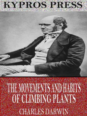 cover image of The Movements and Habits of Climbing Plants