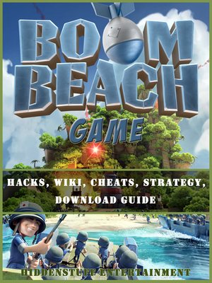 cover image of Boom Beach Game Hacks, Wiki, Cheats, Strategy, Download Guide