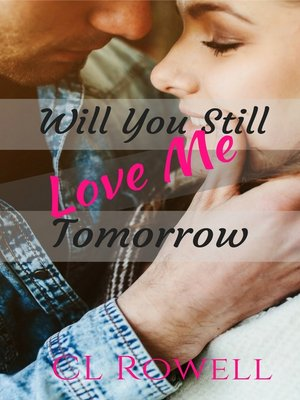 cover image of Will You Still Love Me Tomorrow