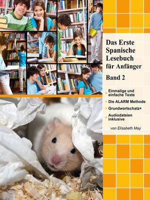 cover image of Das Erste Spanische Lesebuch für Anfänger, Band 2