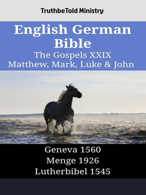 cover image of English German Bible - The Gospels XXIX - Matthew, Mark, Luke & John