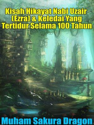 cover image of Kisah Hikayat Nabi Uzair (Ezra) & Keledai Yang Tertidur Selama 100 Tahun