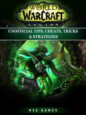 cover image of World of Warcraft Legion Unofficial Tips, Cheats, Tricks, & Strategies
