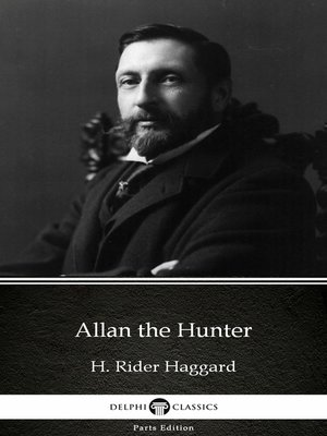 cover image of Allan the Hunter by H. Rider Haggard - Delphi Classics