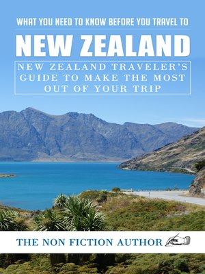 cover image of What You Need to Know Before You Travel to New Zealand