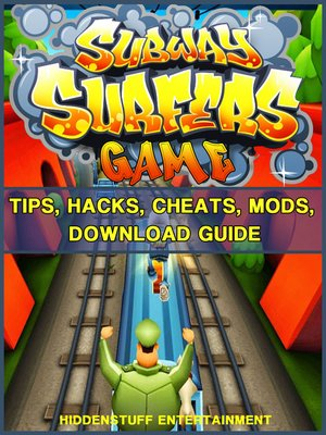 cover image of Subway Surfers Game Tips, Hacks, Cheats, Mods, Download Guide