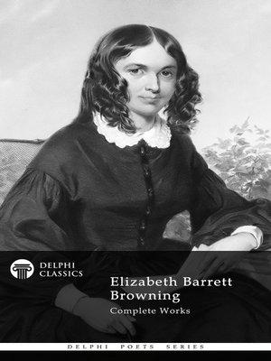 cover image of Delphi Complete Works of Elizabeth Barrett Browning