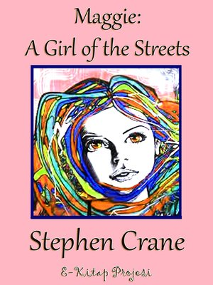 cover image of Maggie A Girl of the Streets