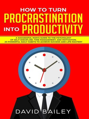 cover image of How to Turn Procrastination into Productivity