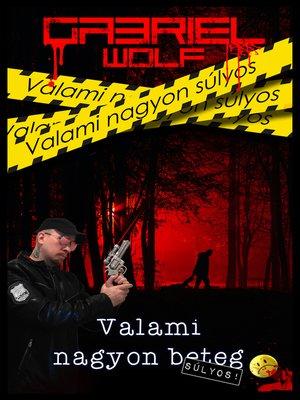 cover image of Valami nagyon súlyos