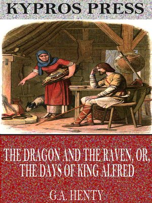cover image of The Dragon and the Raven, or, The Days of King Alfred