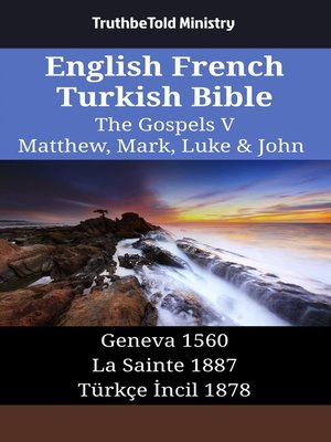 cover image of English French Turkish Bible--The Gospels V--Matthew, Mark, Luke & John
