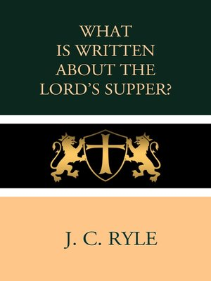 cover image of What is Written about the Lord's Supper?