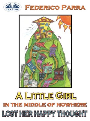 cover image of A Little Girl In The Middle Of Nowhere Lost Her Happy Thought