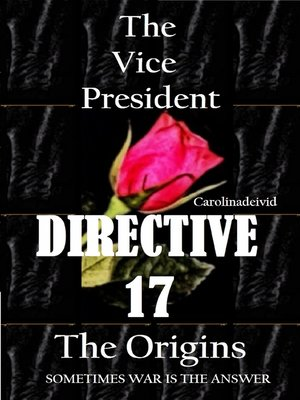 cover image of The Vice President Directive 17 The Origins