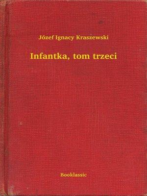 cover image of Infantka, tom trzeci