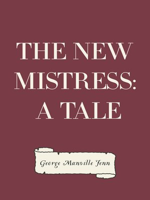 cover image of The New Mistress: A Tale