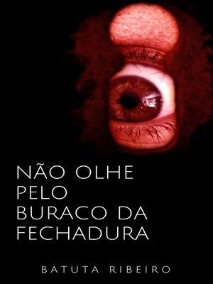 cover image of Não olhe pelo buraco da fechadura