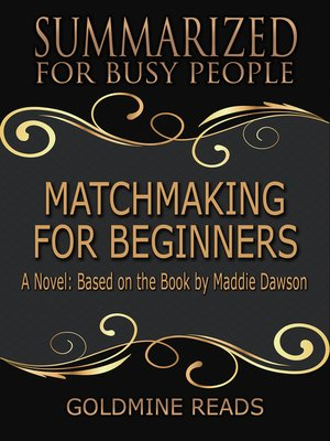 cover image of Matchmaking for Beginners - Summarized for Busy People