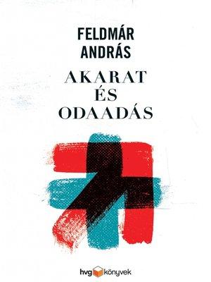cover image of Akarat és odaadás